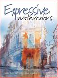 Expressive Watercolors, Mike Chaplin and Diana Vowles, 1581803168