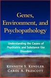 Genes, Environment, and Psychopathology : Understanding the Causes of Psychiatric and Substance Use Disorders, Kendler, Kenneth S. and Prescott, Carol A., 1593853165