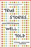 True Stories, Well Told, , 1937163164