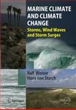 Marine Climate Change : Ocean Waves, Storms and Surges in the Perspective of Climate Change, Weisse, Ralf and Storch, Hans v., 3540253165