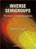 Inverse Semigroups : The Theory of Partial Symmetries, Lawson, Mark V., 9810233167