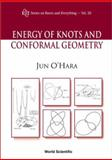 Energy of Knots and Conformal Geometry, O'Hara, Jun, 9812383166