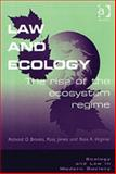 Law and Ecology : The Rise of the Ecosystem Regime, Brooks, Richard Oliver and Jones, Ross, 0754623165