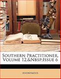 Southern Practitioner, Volume 12, Issue, Anonymous, 1141853167