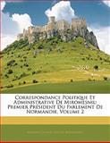Correspondance Politique et Administrative de Miromesnil, Armand Thomas Hue De Miromesnil, 1142913163