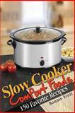 Slow Cooker Comfort Foods, Bonnie Scott, 148258316X