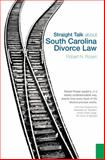 Straight Talk about South Carolina Divorce Law, Robert N. Rosen, 1596293160