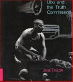 Ubu and the Truth Commission, Taylor, Jane and Taylor, 1919713166