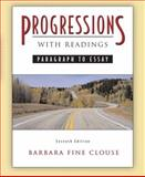 Progressions, with Readings : Paragraph to Essay, Clouse, Barbara Fine, 0321433165