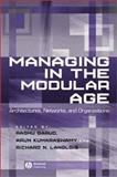 Managing in the Modular Age : Architectures, Networks, and Organizations, , 0631233164