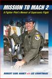 Mission to Mach 2, Robert Earl Haney and Lee Courtnage, 0786463163
