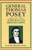 General Thomas Posey : Son of the American Revolution, Posey, John Thornton, 0870133160