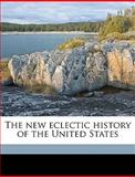 The New Eclectic History of the United States, M. E. Thalheimer, 1149483164