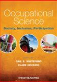 Occupational Science : Society, Inclusion, Participation, , 144433316X