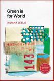 Green Is for World, Juliana Leslie, 156689316X