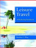 Leisure Travel : A Marketing Handbook, Plog, Stanley C., 0130493171