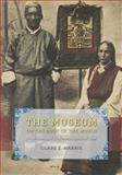 The Museum on the Roof of the World : Art, Politics, and the Representation of Tibet, Harris, Clare E., 022621317X