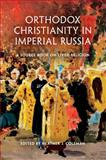 Orthodox Christianity in Imperial Russia : A Source Book on Lived Religion, , 0253013178