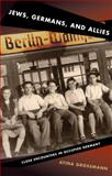 Jews, Germans, and Allies : Close Encounters in Occupied Germany, Grossmann, Atina, 069114317X