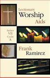 Lectionary Worship Aids : Series VII, Cycle A, Ramirez, Frank, 0788023179