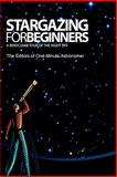 Stargazing for Beginners, The Editors of One-Minute Astronomer, 1452833176