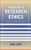 Textbook of Research Ethics : Theory and Practice, Loue, Sana, 147577317X