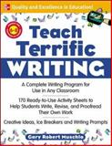 Teach Terrific Writing, Gary Robert Muschla, 0071463178