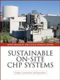 Sustainable On-Site CHP Systems : Design, Construction, and Operations, Meckler, Milton and Hyman, Lucas, 0071603174