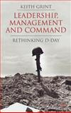 Leadership, Management and Command : Rethinking D-Day, Grint, Keith, 0230543170
