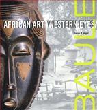 Baule : African Art, Western Eyes, Vogel, Susan M., 0300073178