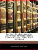 Das Holz der Rothbuche in Anatomisch-Physiologischer, Chemischer und Forstlicher Richtung, Robert Hartig and Rudolf Weber, 1144243173