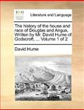 The History of the House and Race of Douglas and Angus Written by Mr David Hume of Godscroft, David Hume, 1170673171