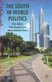 The South in World Politics, Alden, Chris and Morphet, Sally, 1403933170