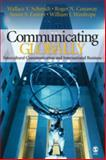 Communicating Globally : Intercultural Communication and International Business, Schmidt, Wallace V. and Conaway, Roger N., 1412913179