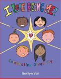 I Love Being Me!, Gerilyn Van and Donna Stevens, 1481773178