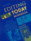 Editing Today Workbook, Smith, Richard G. and Smith, Ron F., 0813813174