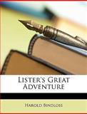 Lister's Great Adventure, Harold Bindloss, 1148053174