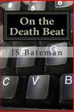 On the Death Beat, J. S. Bateman, 1491043172