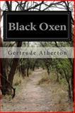 Black Oxen, Gertrude Atherton, 1500323179