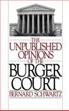 The Unpublished Opinions of the Burger Court, Schwartz, Bernard, 0195053176