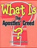 What Is the Apostles' Creed?, G L Reed, 068749317X