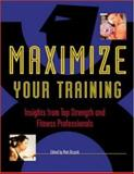 Maximize Your Training : Insights from Top Strength and Fitness Professionals, Brzycki, Matt, 0844283177