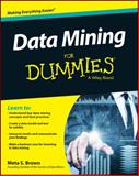 Data Mining for Dummies®, Brown, Meta S., 1118893174
