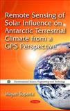 Remote Sensing of Solar Influence on Antarctic Terrestrial Climate from a GPS Perspective, Suparta, Wayan, 1617613177