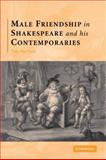 Male Friendship in Shakespeare and his Contemporaries, MacFaul, Thomas, 0521123178