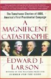 A Magnificent Catastrophe, Edward J. Larson, 0743293177