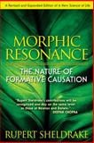 Morphic Resonance : The Nature of Formative Causation, Sheldrake, Rupert, 1594773173