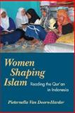 Women Shaping Islam : Reading the Qur'an in Indonesia, Van Doorn-Harder, Pieternella, 0252073177