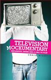 Television Mockumentary : Reflexivity, Satire and a Call to Play, Hight, Craig, 0719073170