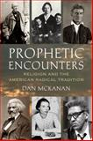 Prophetic Encounters, Dan McKanan, 080701317X